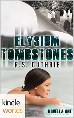 The Lei Crime Series: Elysium Tombstones: Novella One (Kindle Worlds Novella) (Tommy Lanigan Thriller Book 1)
