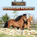 Miniature Horses, Barbara M. Linde, 1433946327