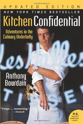 Kitchen Confidential Updated Edition: Adventures in the Culinary Underbelly (P.S.)
