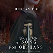 A Song for Orphans: A Throne for Sisters, Book 3 | Morgan Rice