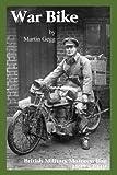 War Bike: British Military Motorcycling 1899-1919