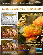 Next Beautiful Blossoms - Grayscale Colouring Book for Adults (Low Contrast): Edition: Full pages: 1