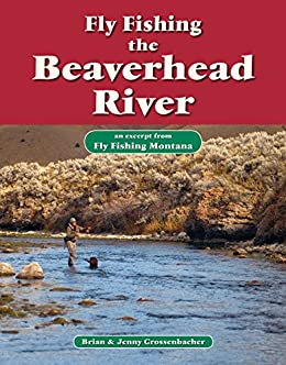 Fly fishing the beaverhead river an excerpt for Beaverhead river fly fishing