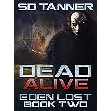 Dead Alive: Eden Lost Book Two (The Hunter Wars:Eden Lost 2)