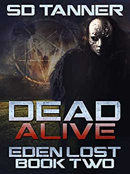Dead Alive: Eden Lost Book Two (The Hunter Wars:Eden Lost 2) by [Tanner, SD]