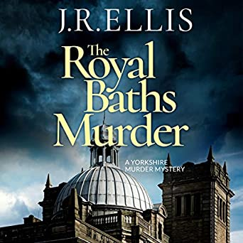 The Royal Baths Murder by J.R. Ellis
