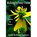 Walking by Inner Vision: Stories & Poems