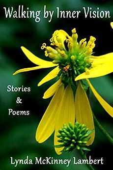 Walking by Inner Vision: Stories & Poems by [Lambert, Lynda McKinney ]