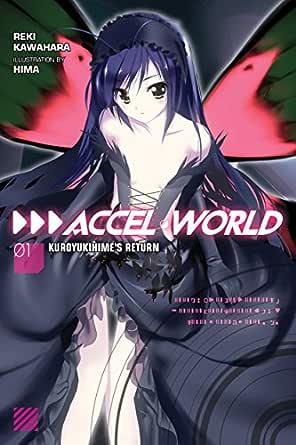 Accel World, Vol. 1 (light novel): Kuroyukihimes Return ...