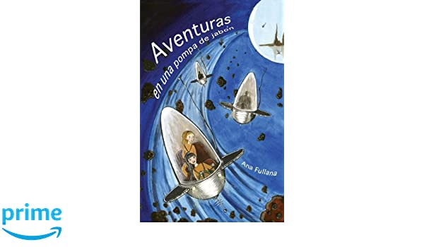 Aventuras En Una Pompa De Jabón (Spanish Edition): Ana Fullana: 9781425107765: Amazon.com: Books