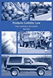 Products Liability Law : Cases, Commentary, and Conundra, Kaye, Tim, 1594608423
