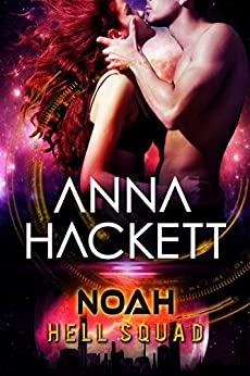 Noah: Scifi Alien Invasion Romance (Hell Squad Book 6) by [Hackett, Anna]