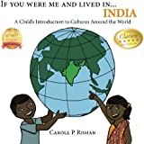 If You Were Me and Lived in...India: A Child's Introduction to Cultures Around the World (Volume 7)