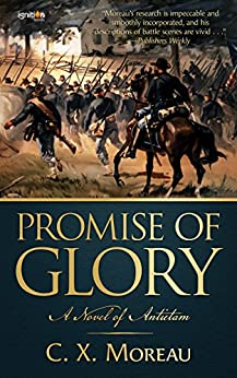 Promise of Glory: A Novel of Antietam by [Moreau, C. X.]