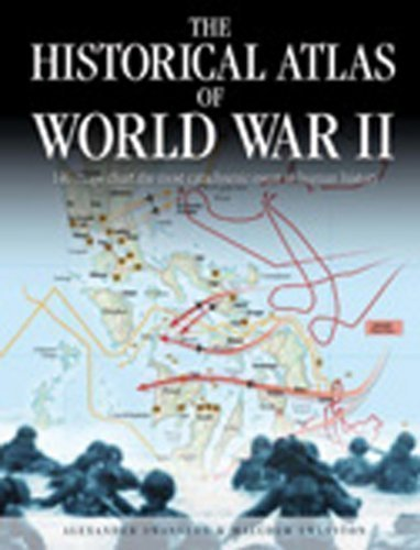 The Historical Atlas of World War II Updated Edition by Swanston, Alexander, Swanston, Malcolm published by Chartwell Books (2010) (Alexander Swanston)