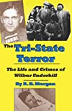 img - for The Tri-State Terror: The Life and Crimes of Wilbur Underhill book / textbook / text book