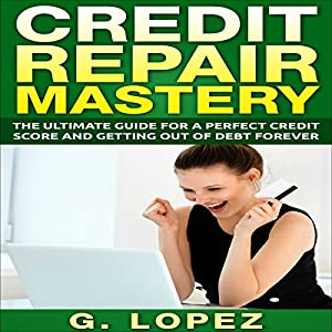 Credit Repair Mastery Audiobook