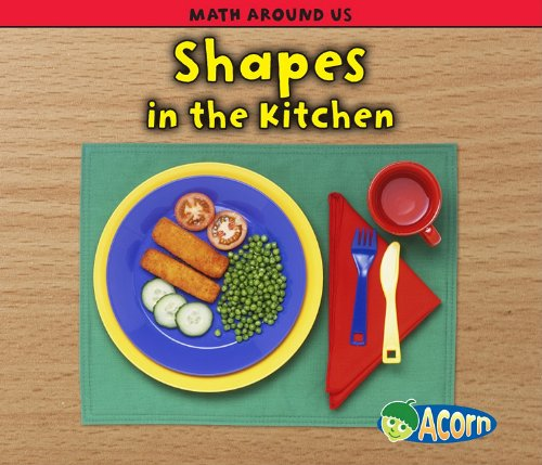 Download Shapes in the Kitchen (Math Around Us) PDF