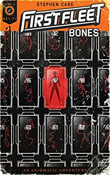 First Fleet #1: Bones by [Case, Stephen]
