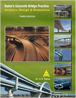 Raina's Concrete Bridge Practice Analysis, Design and Economics, 3rd