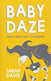 Baby Daze: Humorous and Honest Poems About Early Motherhood