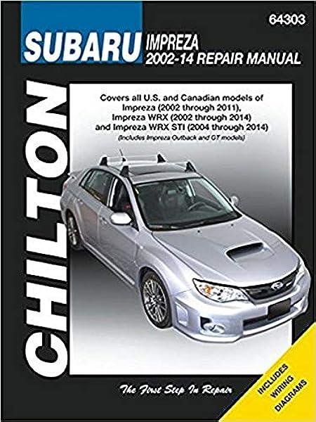 [DIAGRAM_38YU]  Amazon.com: Chilton Repair Manual 64303 Subaru Impreza (2002-2011), WRX  (2002-2014) and WRX STI (2004-2014) (64303): Automotive | 2007 Subaru Wrx Wiring Diagrams |  | Amazon.com