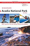 Discover Acadia National Park, Jerry Monkman and Marcy Monkman, 1934028290
