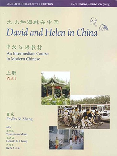 David and Helen in China: Simplified Character Edition: An Intermediate Course in Modern Chinese: With Online Media (Far Eastern Publications Series)