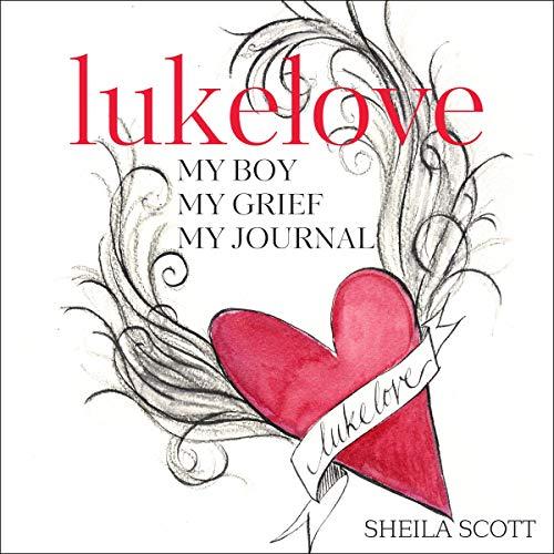 Pdf Self-Help Lukelove. My Boy, My Grief, My Journal: Losing a Child to Opioids