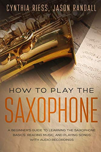 How to Play the Saxophone: A Beginner's Guide to Learning