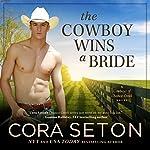The Cowboy Wins a Bride | Cora Seton