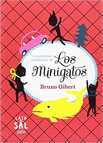 Los Minigatos (Colección Gatos): Amazon.es: Bruno Gibert, Laurence Saleix Cortes: Libros