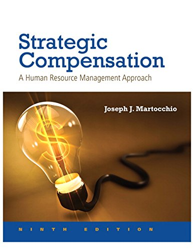 Strategic Compensation: A Human Resource Management Approach (9th Edition)
