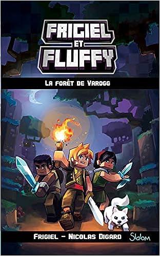 Frigiel Et Fluffy Tome 3 La Foret De Varogg 3 Amazon