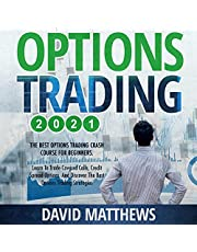 Options Trading 2021: 2-in-1: The Best Options Trading Crash Course for Beginners. Learn to Trade Covered Calls, Credit Spread Options, and Discover the Best Options Trading Strategies