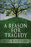 A Reason for Tragedy, Paul Boudreau, 1606729403