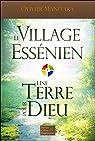 Le Village Essénien - Une terre pour Dieu par Manitara