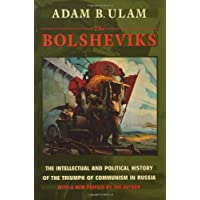 The Bolsheviks: The Intellectual and Political History of the Triumph of Communism in Russia