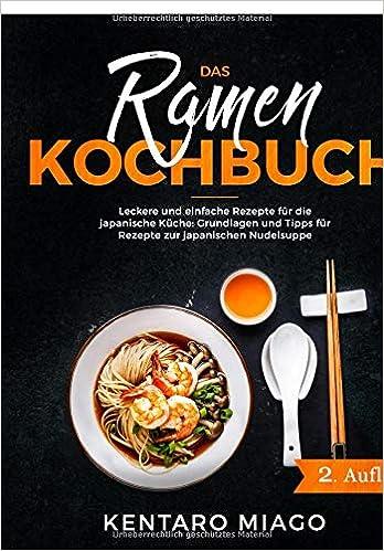 Das Ramen Kochbuch Leckere Und Einfache Rezepte Fur Die Japanische