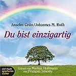 Du bist einzigartig | Anselm Grün,Johannes M. Roth