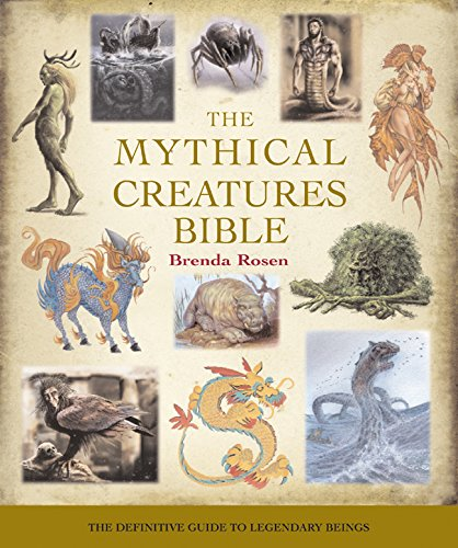 [The Mythical Creatures Bible: The Definitive Guide to Legendary Beings] (Monster Encyclopedia)