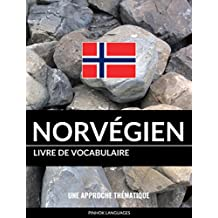 Livre de vocabulaire norvégien: Une approche thématique (French Edition)