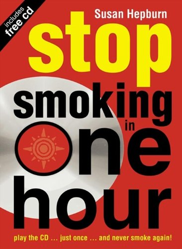 Stop Smoking in One Hour: Play the CD… just once… and never smoke again! (Listen Just Once to the CD and Youll Never Smoke Again!) by Thorsons