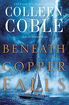 Beneath Copper Falls (Rock Harbor Series) by [Coble, Colleen]