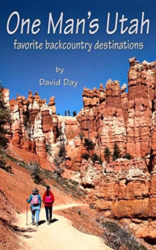 One Man's Utah: Favorite Backcountry Destinations