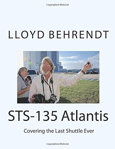 Download STS-135 Atlantis: Covering the Last Shuttle Ever ebook
