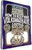 How to Keep Your Volkswagen Alive, John Muir, 1562610708