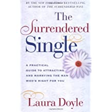 Amazon laura doyle books biography blog audiobooks kindle the surrendered single a practical guide to attracting and marrying the man whos right for fandeluxe Choice Image
