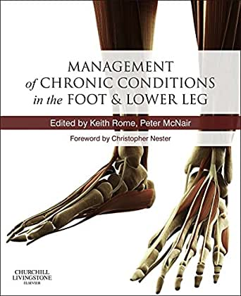 Amazon.com: Management of Chronic Musculoskeletal Conditions in the Foot  and Lower Leg E-Book eBook: Rome, Keith, McNair, Peter: Kindle Store