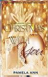 Christmas with You (Torn Series # 5. 5), Pamela Ann, 1494733293